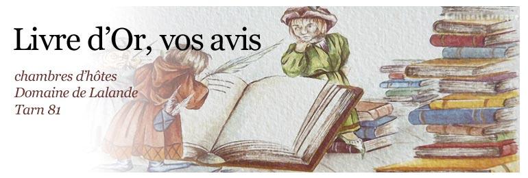 Livre d'Or et vos avis des chambres d'hotes du Domaine de Lalande